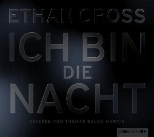 ethan-cross-ich-bin-die-nacht-hoerbuch
